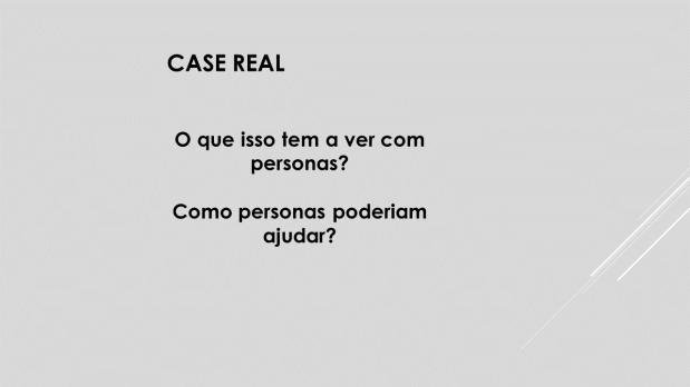 Introducaoa_personas_Fevereiro_2020_v02-case-real-o-que-tem-imagem